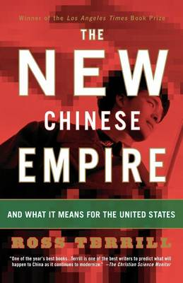 The New Chinese Empire by Ross Terrill