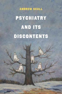 Psychiatry and Its Discontents book