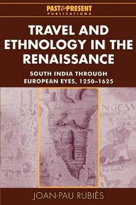 Travel and Ethnology in the Renaissance by Joan-Pau Rubies