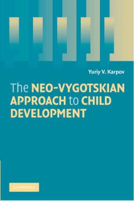 Neo-Vygotskian Approach to Child Development book
