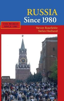 Russia Since 1980 by Steven Rosefielde
