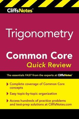 CliffsNotes Trigonometry Common Core Quick Review by ,M,Sunil,R Koswatta
