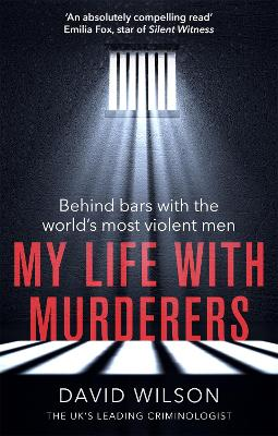 My Life with Murderers: Behind Bars with the World's Most Violent Men book