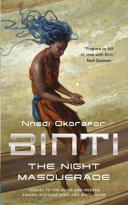Binti: The Night Masquerade Part 3 by Nnedi Okorafor