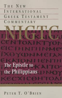 The Epistle to the Philippians: A Commentary on the Greek Text by Peter T. O'Brien
