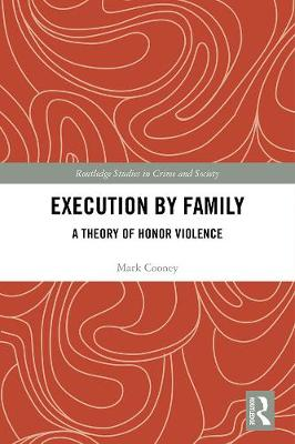 Execution by Family: A Theory of Honor Violence book