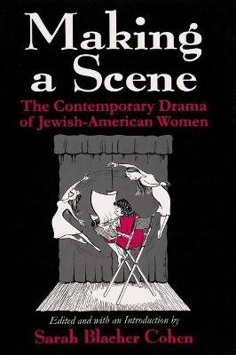 Making a Scene by Sarah Blacher Cohen