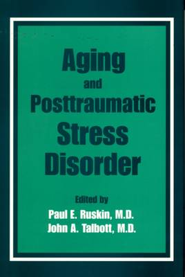 Aging and Posttraumatic Stress Disorder by Paul E. Ruskin