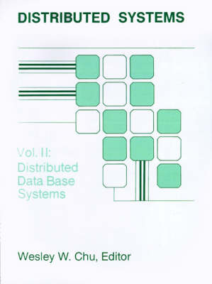 Distributed Processing and Data Base Systems Distributed Data Base Systems v. 2 by Wesley W. Chu