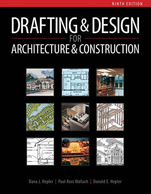 Drafting and Design for Architecture & Construction by Dana Hepler