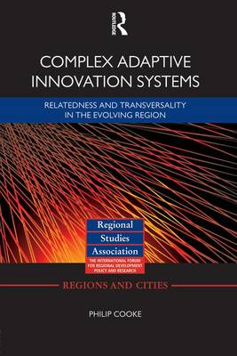 Complex Adaptive Innovation Systems by Philip Cooke
