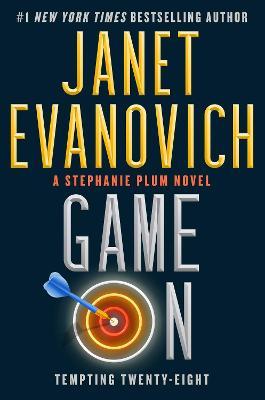 Game On: Tempting Twenty-Eight (Stephanie Plum Book #28) by Janet Evanovich