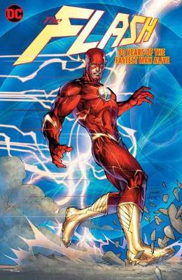 The Flash: 80 Years of the Fastest Man Alive book