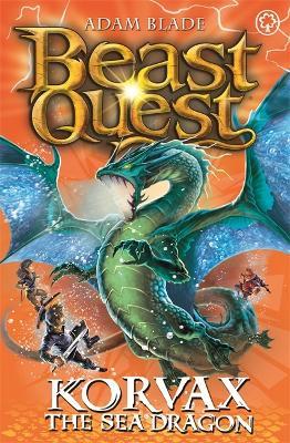 Beast Quest: Korvax the Sea Dragon by Adam Blade