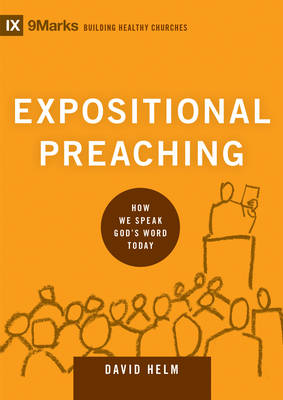 Expositional Preaching by David R. Helm