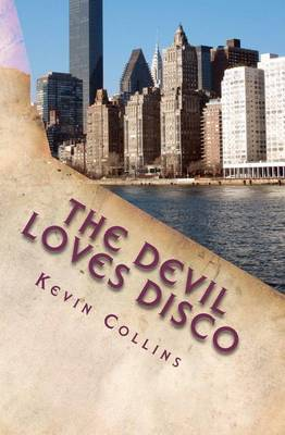 The Devil Loves Disco by Kevin Scott Collins