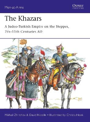 The Khazars: A Judeo-Turkish Empire on the Steppes, 7th-11th Centuries AD by Mikhail Zhirohov