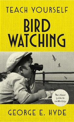 Teach Yourself Bird Watching by GE Hyde