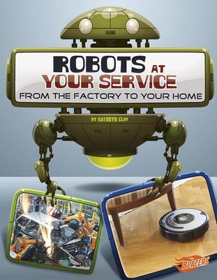 Robots at Your Service by Kathryn Clay