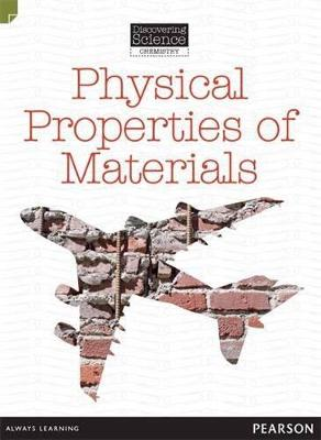 Discovering Science (Chemistry Middle Primary): Physical Properties of Materials (Reading Level 28/F&P Level S) by Troy Potter