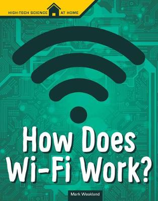 How Does Wi-Fi Work by Mark Weakland
