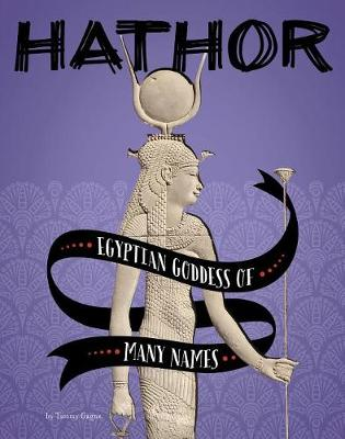 Hathor by Tammy Gagne