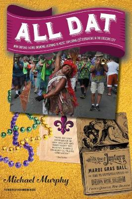 All Dat New Orleans by Michael Murphy