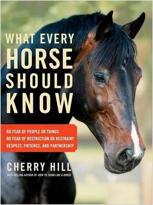What Every Horse Should Know by Cherry Hill