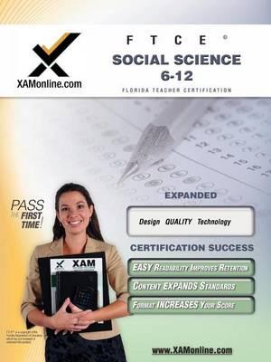 FTCE Social Science 6-12 by Sharon A Wynne