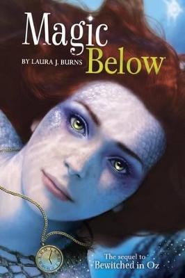 Magic Below by ,Laura,J Burns