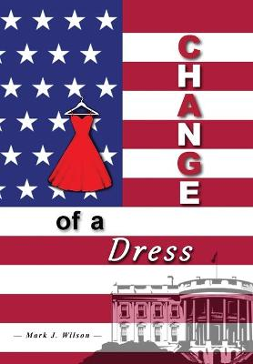 Change Of A Dress by Mark J Wilson