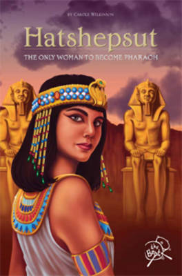 Beat: Hatshepsut: The Lost Pharaoh by Carole Wilkinson