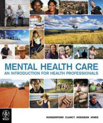 Mental Health Care: An Introduction for Health Professionals by Carole Hungerford