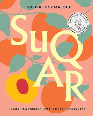 SUQAR: Desserts and Sweets from the Modern Middle East by Greg Malouf