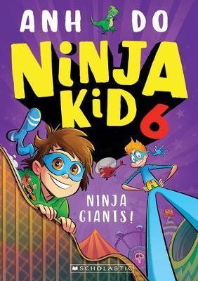 Ninja Kid #6 Ninja Giants by Anh Do