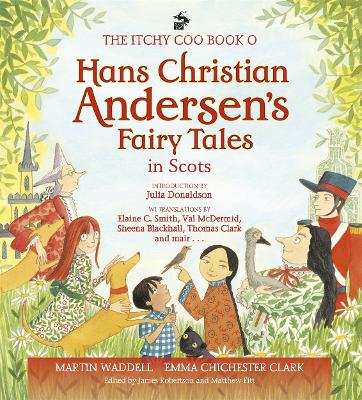 The Itchy Coo Book of Hans Christian Andersen's Fairy Tales in Scots by Martin Waddell