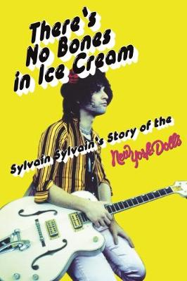 There's No Bones in Ice Cream by Sylvain Sylvain