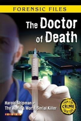 Forensic Files: The Doctor of Death by Mikaela Sitford