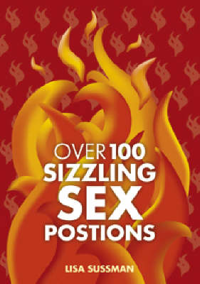 Over 100 Sizzling Sex Positions book