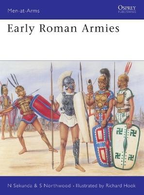 Early Roman Armies by Nick Sekunda