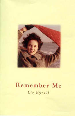 Remember ME by Liz Byrski