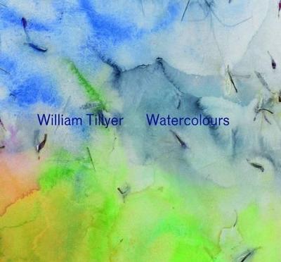 William Tillyer Watercolours by John Yau