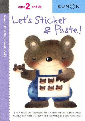 Let's Sticker and Paste! by Kumon Publishing