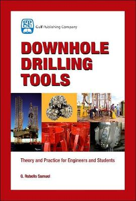 Downhole Drilling Tools by G. Robello Samuel
