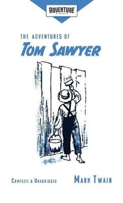 The Adventures of Tom Sawyer (Adventure Classics) by Mark Twain