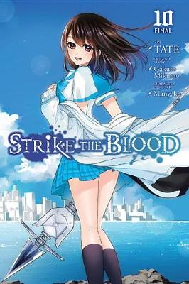 Strike the Blood, Vol. 10 (manga) by Gakuto Mikumo