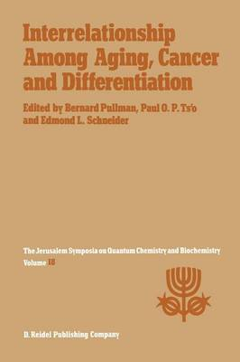 Interrelationship Among Aging, Cancer and Differentiation by A. Pullman