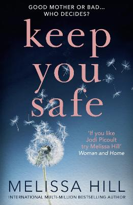 Keep You Safe by Melissa Hill