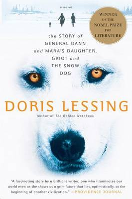 Story of General Dann and Mara's Daughter, Griot and the Snow Dog by Doris Lessing