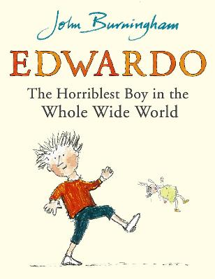 Edwardo the Horriblest Boy in the Whole Wide World by John Burningham